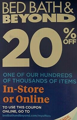 1- Bed Bath Beyond 20% off 1 Item *** Online Coupon***   Exp 3/23/20