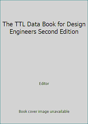 The TTL Data Book for Design Engineers Second Edition  (NoDust) by Editor