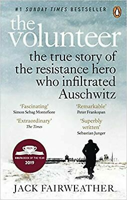 The Volunteer: The True Story of the Resistance Hero who Infiltrated... NEW BOOK