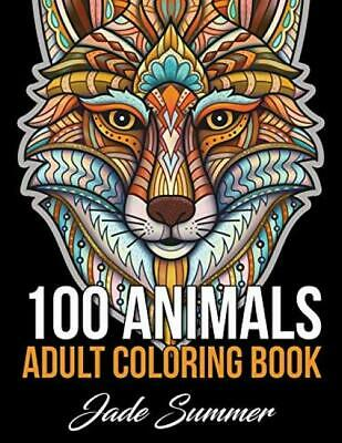 100 Animals : An Adult Coloring Book with Lions Elephants Owls Horses