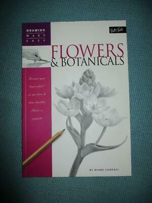 Walter Foster DRAWING MADE EASY :FLOWERS & BOTANICALS :Diane Cardaci