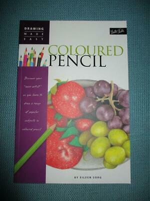 Walter Foster DRAWING MADE EASY :COLOURED PENCIL :Eileen Sorg