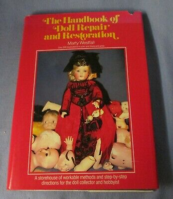 The Handbook of Doll Repair and Restoration by Marty Westfall 1979 copy HB w/ DJ