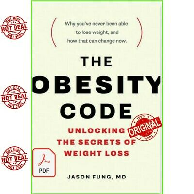 The Obesity Code: Unlocking the Secrets of Weight Loss[P.D.F]