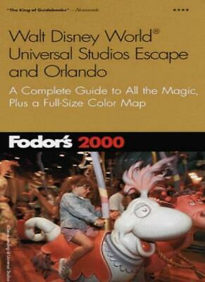 Walt Disney World, Universal Studios and Orlando 2000: The Newest Guide to All,