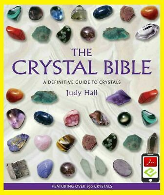 The Crystal Bible: A Definitive Guide to Crystals by Judy Hall [P.D.F]