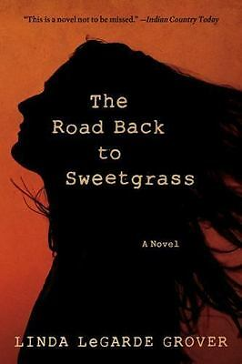 The Road Back to Sweetgrass by Linda LeGarde Grover