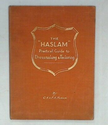 The Haslam Practical Guide To Dressmaking And Tailoring By GA & FA Haslam  - T14