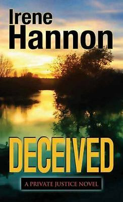 Deceived (Private Justice Book #3) : A Novel by Irene Hannon