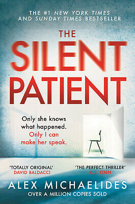 The Silent Patient by Alex Michealides - Breakout Debut Thriller of 2019
