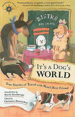 It's a Dog's World : True Stories of Travel with Man's Best Friend