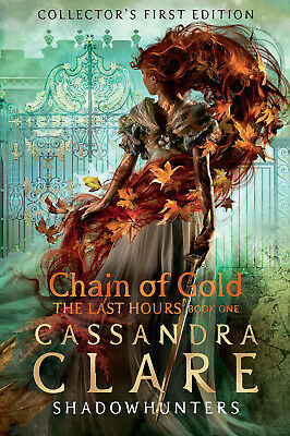 Chain of Gold: The Last Hour Book One by Cassandra Clare - Hardcover