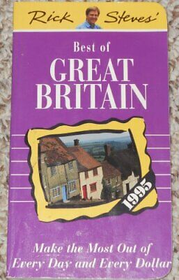Rick Steves' 1995 Best of Great Britain: Make the Most Out of Every Day and Ev,