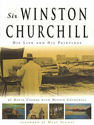 Sir Winston Churchill: His Life and His Paintings by Coombs, Churchill New-.