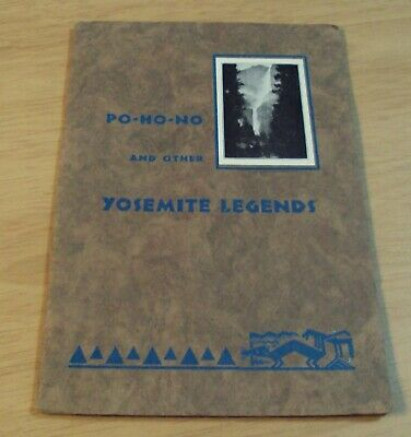 """Circa 1940 """"PO-HO-NO and Other YOSEMITE LEGENDS"""" Indian MYTHS~National Park~"""