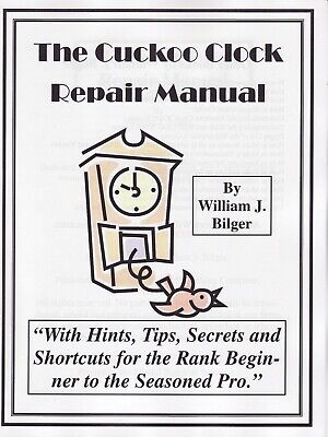 The Cuckoo Clock Repair Manual - Book  Complete Instructions