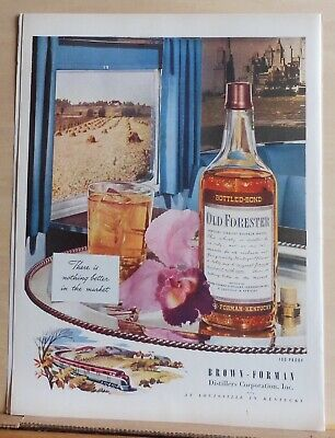 1947 magazine ad for Old Forester Whiskey - Nothing better, scenes from train