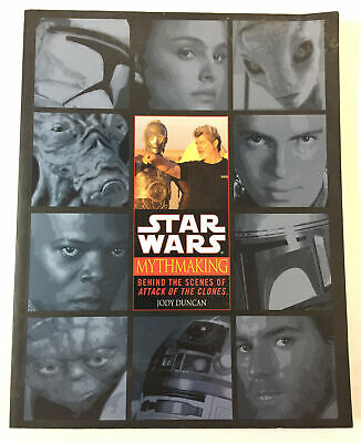 2002 Jody Duncan STAR WARS MYTHMAKING Behind The Scenes Of Attack Of The Clones
