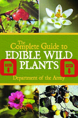 🍒🔥The Complete Guide to Edible Wild Plants by Department of the Army🔥{P.D.F}