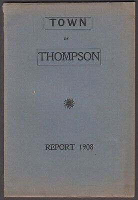 Town of Thompson Connecticut Annual Report 1908