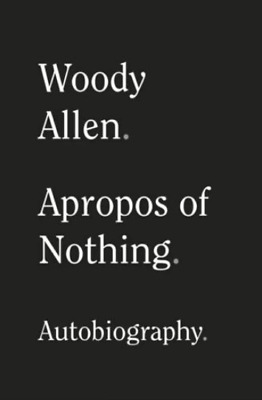 [P.D.F] Apropos of Nothing by Woody Allen 2020