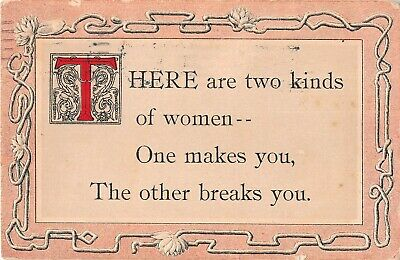 1914 Comic Art Nouveau Motto PC-There Are Two Kinds of Women--One Makes You, The