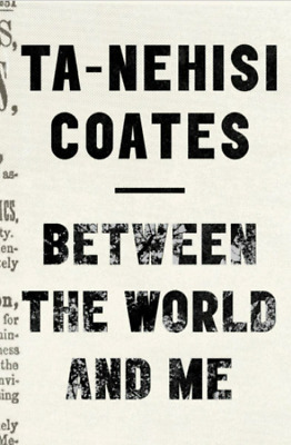 Between the World and Me by Ta-Nehisi Coates [E-ß00K , PÐF , EPUβ , ]