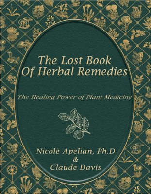 The Lost Book of Herbal Remedies By Claude Davis (E-version)
