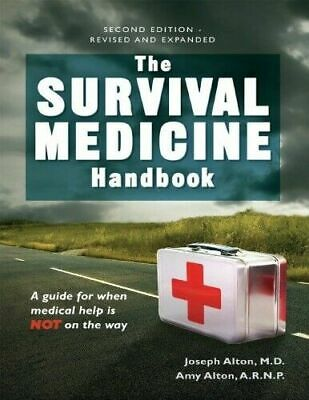 The Survival Medicine Handbook: A Guide for When Help is Not on the Way [P.D.F]