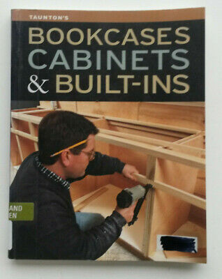 "Taunton's ""Bookcases Cabinets & Built Ins"" ~ Pb 2012 ~ 220 Pages"