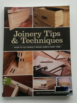 "Popular Woodworking ~ ""Joinery Tips & Techniques"" Cut Perfect Joints ~ 190 Pages"