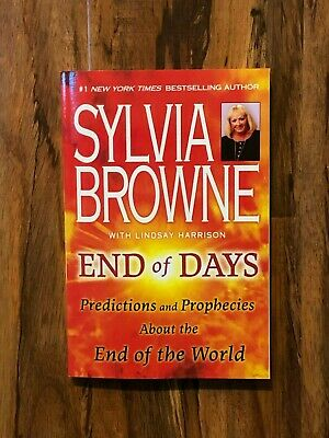 End Of Days Predictions and Prophecies Paperback by Sylvia Browne - Brand New