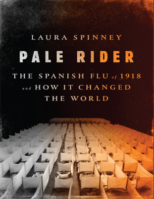 """Pale Rider The Spanish Flu of 1918 and How It Changed the World """"E-VERSION"""""""