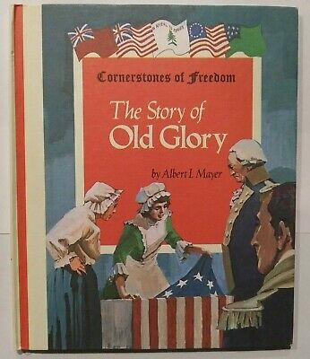 The story of Old Glory Weekly Reader Books Cornerstones of Freedom 1970