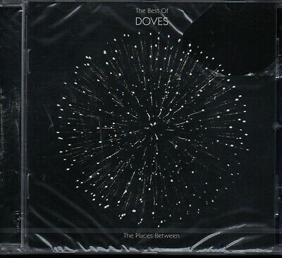 DOVES - The Places Between (The Best Of) - CD Album *NEW & SEALED* *Hits*