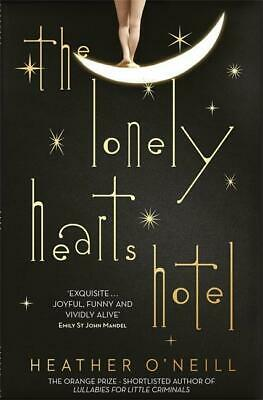 The Lonely Hearts Hotel   Heather O'Neill    9781849163361