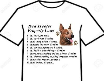 T Shirt = Australian Cattle Dog Red Heeler - Attitude Property Laws Of The Breed