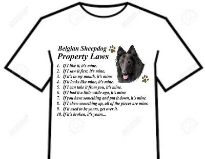 T Shirt = Belgian Sheepdog Dog - Bossy Bully Attitude Property Laws Of The Breed