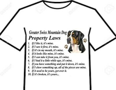 T Shirt = Greater Swiss Mountain Dog Big Swissy Rule - Property Law Of The Breed