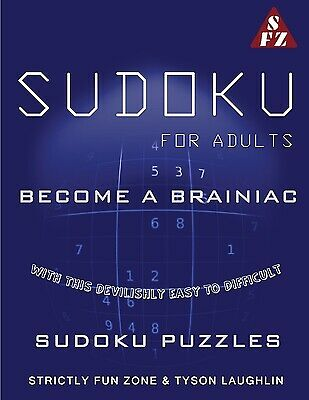 Sudoku For Adults: Become A Brainiac With This Devilishly Easy to Difficult...