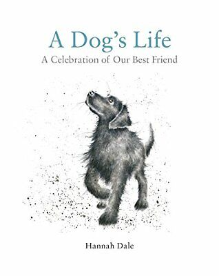 A Dog's Life: A Celebration of Our Best Friend, Dale 9781909881846 New..