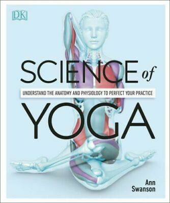 [E-COPY] Science of Yoga: Understand the Anatomy and Physiology 2019