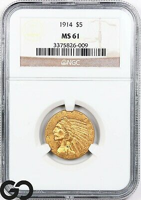 1914 MS61 Half Eagle, $5 Gold Indian NGC Mint State 61 ** Tougher Date!