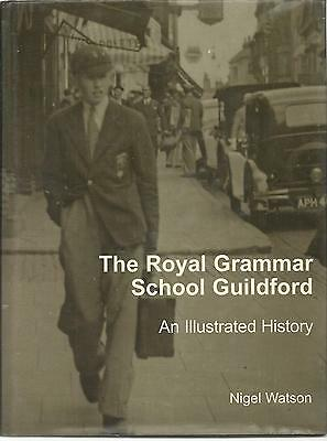 Royal Grammar School Guildford: Illustrated History. History/Nostalgia, Surrey