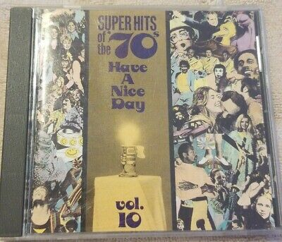 Super Hits of the '70s: Have a Nice Day, Vol. 10 by Various Artists (CD, May-19…
