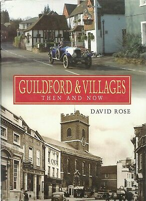 Guildford and Villages: Then and Now. Local History - Nostalgia, Surrey