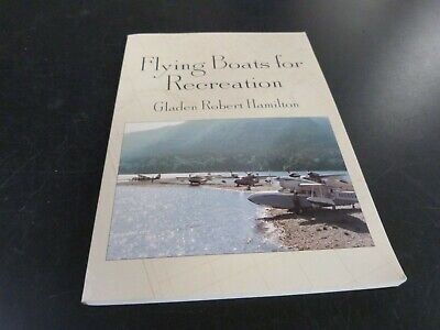 Flying Boats for Recreation by Gladen R. Hamilton (1997, Paperback)