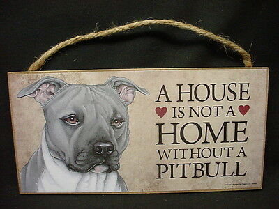 PITBULL A House Is Not A Home PIT BULL Gray DOG wood SIGN wall PLAQUE puppy NEW