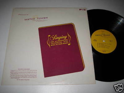 LP/WATCH TOWER/BIBLE and Tract Society/Singing/P-5