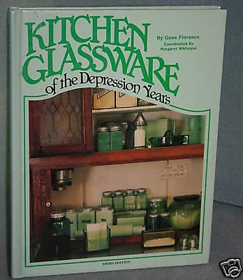 Kitchen Glassware of the Depression Years Gene Florence